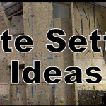 10 Route Setting Tips for the New Route Setter or Add Psyche To Your Creativity